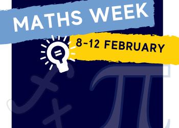 Maths Week 8-12 February